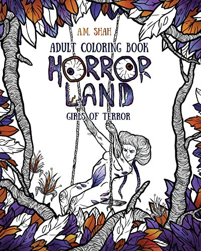 Adult Coloring Book Horror Land: Girls of: Shah, A M