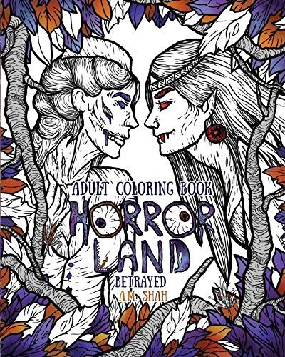 Adult Coloring Book Horror Land: Betrayed (Book: Shah, A.M.