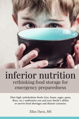 9781943721016: inferior nutrition: rethinking food storage for emergency preparedness