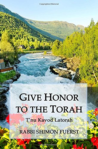 Give Honor to the Torah: T'nu Kavod: Fuerst, Rabbi Shimon