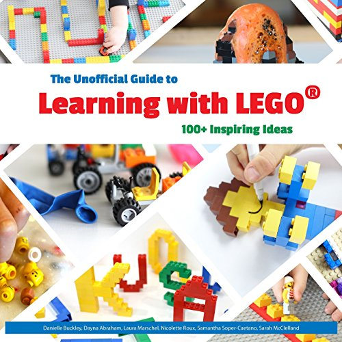 9781943730186: The Unofficial Guide to Learning with LEGO®: 100+ Inspiring Ideas (Lego Ideas)
