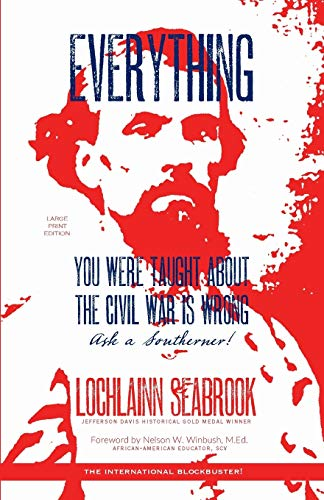 9781943737307: Everything You Were Taught About the Civil War is Wrong, Ask a Southerner!