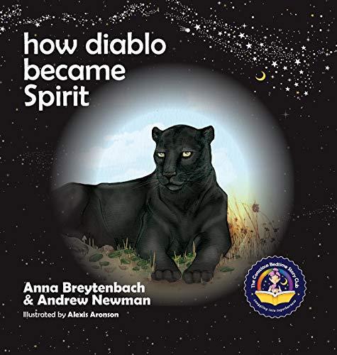 How Diablo Became Spirit (Hardback) 9781943750108 2018 GOLD WINNER, Book Series, 21st Annual COVR Visionary Awards; SILVER WINNER, Moonbeam Childrens Book Awards, Best Childrens Book Ser