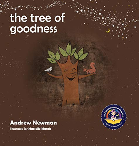 The Tree of Goodness 9781943750115 SILVER WINNER, Moonbeam Childrens Book Awards, Best Childrens Book Series. This timeless rhyming bedtime tale for kids ages 3 through 5