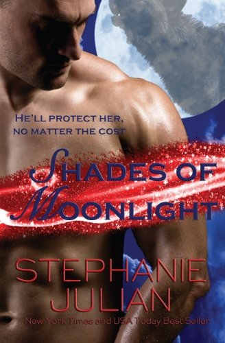 Shades of Moonlight (Lucani Lovers) (Volume 6): Stephanie Julian