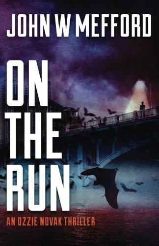 9781943774340: ON The Run: (An Ozzie Novak Thriller, Book 6) (Redemption Thriller Series) (Volume 18)