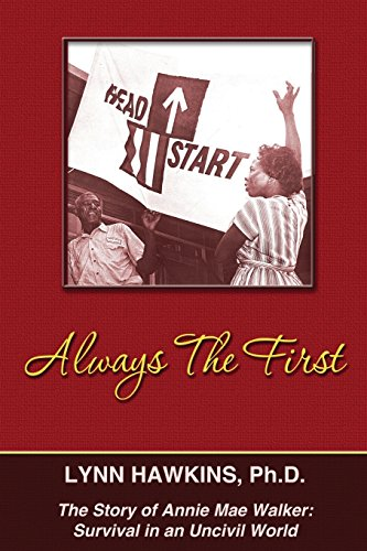 9781943789344: Always the First: The Story of Annie Mae Walker: Survival in an Uncivil World