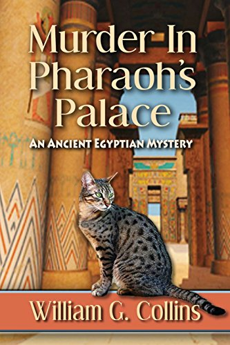 Murder in Pharaoh's Palace: An Ancient Egyptian Mystery: William G Collins