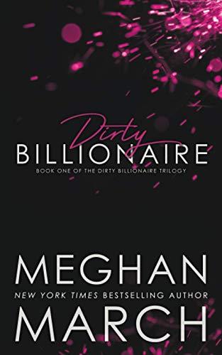 9781943796915: Dirty Billionaire (The Dirty Billionaire Trilogy) (Volume 1)