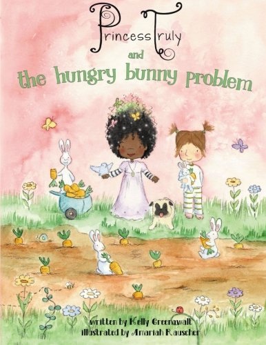 9781943806003: Princess Truly and the Hungry Bunny Problem