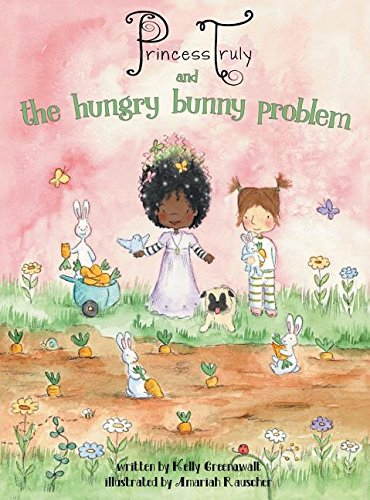 9781943806010: Princess Truly and the Hungry Bunny Problem