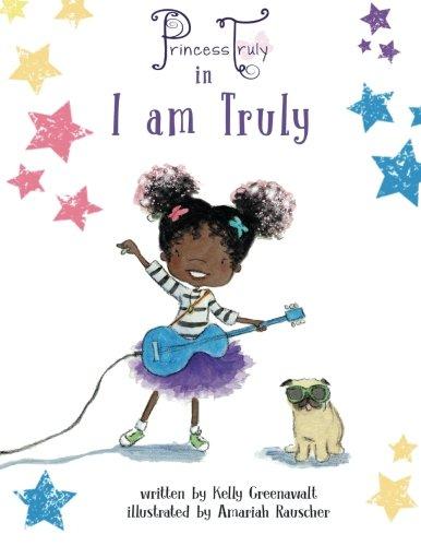Princess Truly in I Am Truly: Kelly Greenawalt