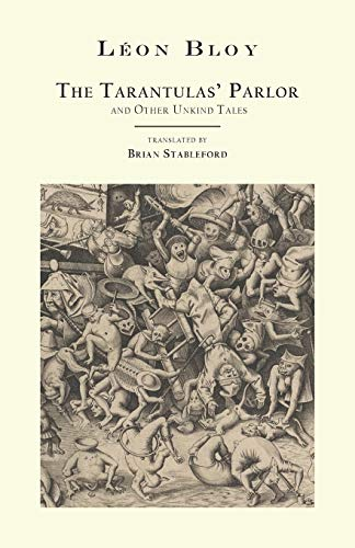 The Tarantulas' Parlor: and Other Unkind Tales: LÃ on Bloy