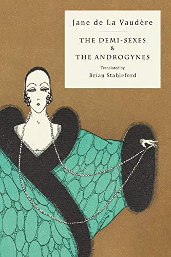 The Demi-Sexes and the Androgynes: de la Vaudere,