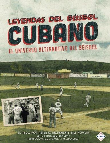 9781943816262: Leyendas del Beisbol Cubano: El Universo Alternativo del Beisbol