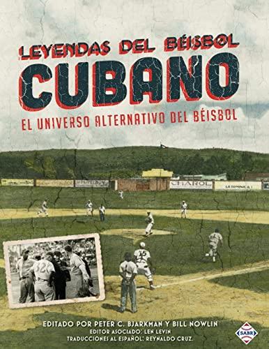 Leyendas del Beisbol Cubano: El Universo Alternativo: Peter Bjarkman, Thomas