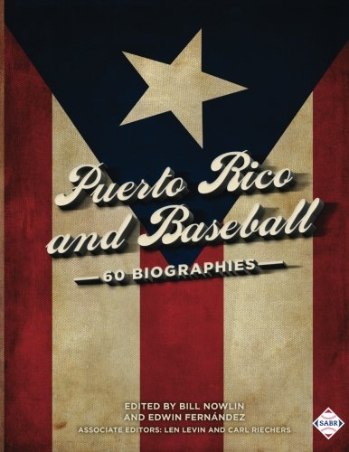 Puerto Rico and Baseball: 60 Biographies (The: Edwin Fernandez