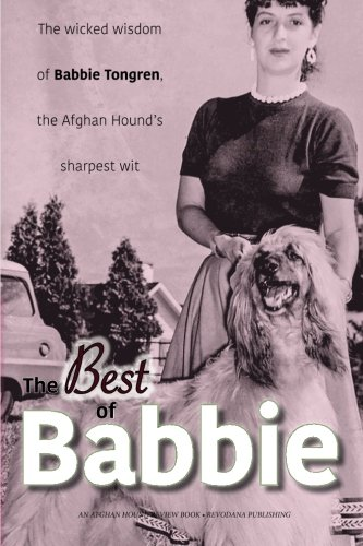 9781943824021: The Best of Babbie: The Wicked Wisdom of Babbie Tongren, the Afghan Hound's Greatest Wit