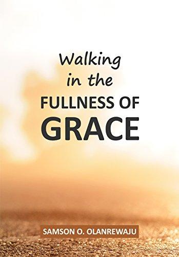 9781943847563: Walking in the Fullness of Grace