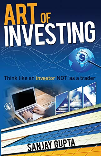Art of Investing: Think Like an Investor: M.D Sanjay Gupta