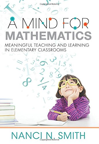 9781943874002: A Mind for Mathematics: Meaningful Teaching and Learning in Elementary Classrooms - Useful Classroom Tactics and Examples for K-6 Math