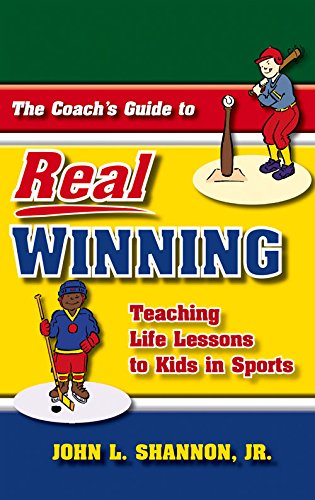 9781943886050: The Coach's Guide to Real Winning: Teaching Life Lessons to Kids in Sports