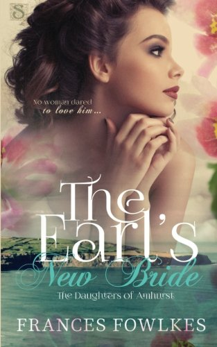 9781943892525: The Earl's New Bride (Daughters of Amhurst)