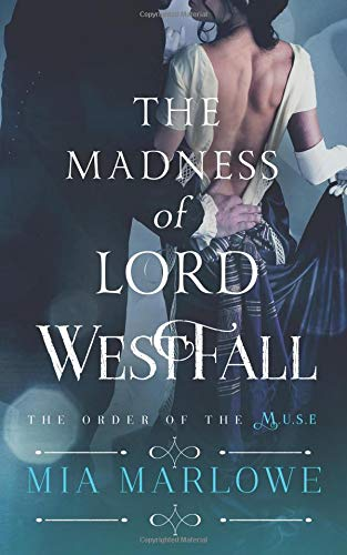 9781943892587: The Madness of Lord Westfall (Order of the M.U.S.E.)