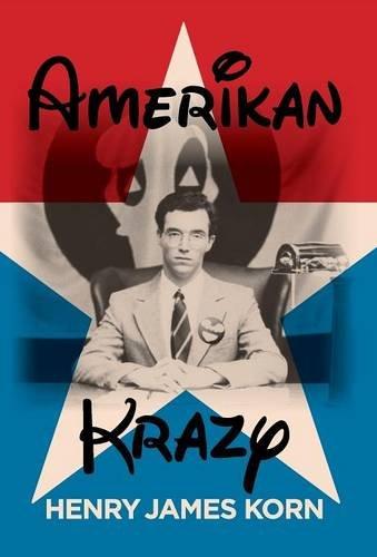 Amerikan Krazy: Henry James Korn