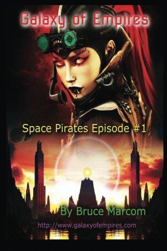 9781943917051: Galaxy of Empires: Space Pirates—Episode #1