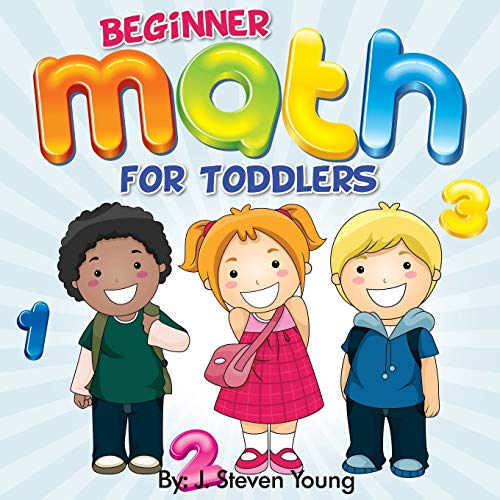 Beginner Math for Toddlers (Paperback): J Steven Young