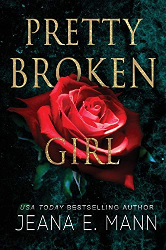 9781943938025: Pretty Broken Girl: An Unconventional Love Story (Volume 1)