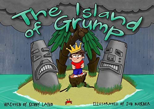 The Island of Grump Format: Hardcover: Written by Kenny