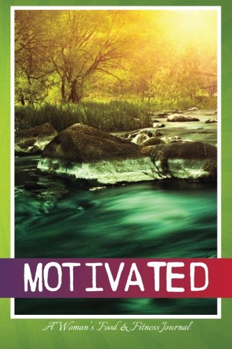 9781943986101: Motivated: A Woman's Food & Fitness Journal