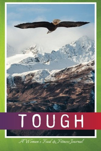 9781943986125: Tough: A Woman's Food & Fitness Journal