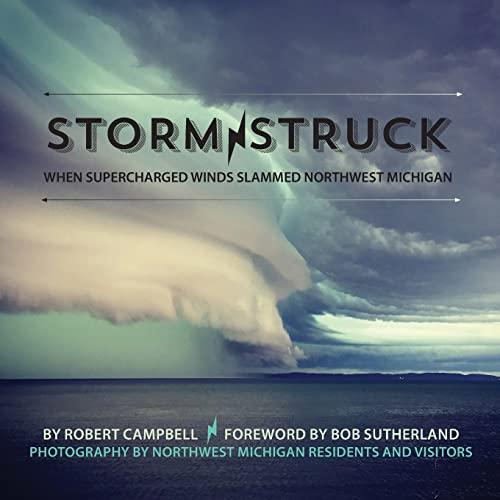 9781943995004: Storm Struck: When Supercharged Winds Slammed Northwest Michigan