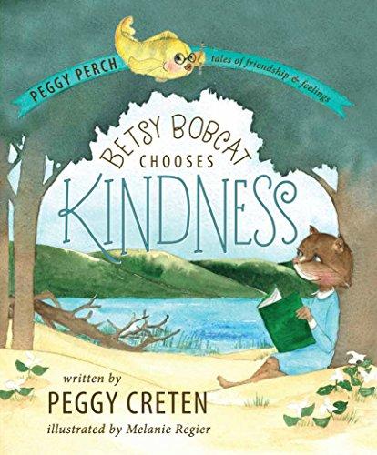 9781943995134: Betsy Bobcat Chooses Kindness