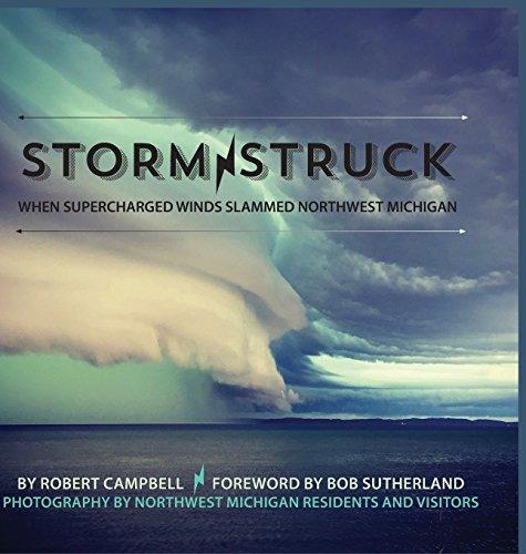 9781943995349: Storm Struck: When Supercharged Winds Slammed Northwest Michigan