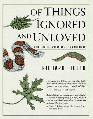 Of Things Ignored and Unloved: A Naturalist: Richard Fidler