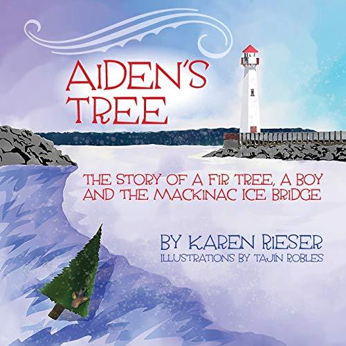 Aiden's Tree: The Story of a Fir: Karen Rieser