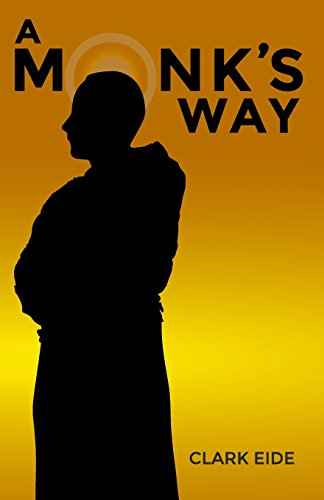 9781944030094: A Monk's Way