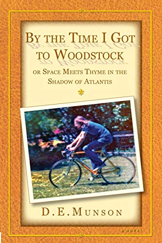 9781944037116: By the Time I Got to Woodstock: ...or Space Meets Thyme in the Shadow of Atlantis (New Edition)
