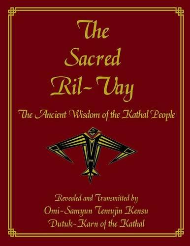 9781944037208: The Sacred Ril-Vay: The Ancient Wisdom of the Kathal People