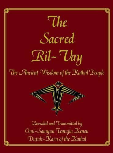 9781944037369: The Sacred Ril-Vay: The Ancient Wisdom of the Kathal People
