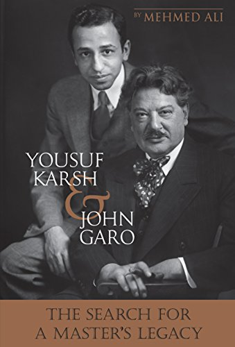 9781944038007: Yousuf Karsh & John Garo: The Search for a Master's Legacy