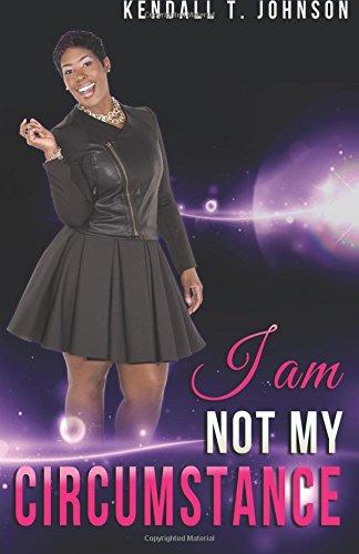 9781944110260: I Am Not My Circumstance
