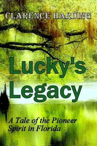 Lucky's Legacy: A Tale of the Pioneer: Harding, Clarence