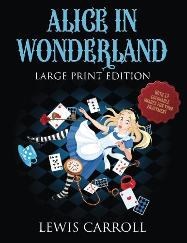 9781944119362: Alice in Wonderland - Large Print Edition: (with 12 colorable images for your enjoyment)