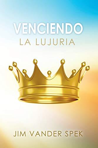 Venciendo La Lujuria (Paperback or Softback): Vander Spek, Jim
