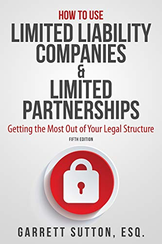 9781944194147: How to Use Limited Liability Companies & Limited Partnerships: Getting the Most Out of Your Legal Structure